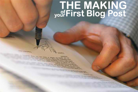 The Making of your First Blog Post