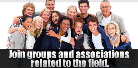 Join groups and associations related to the field