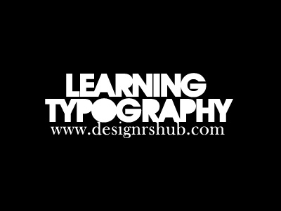 Learning Typography must be co terminus