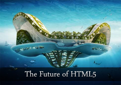 The Future of HTML5