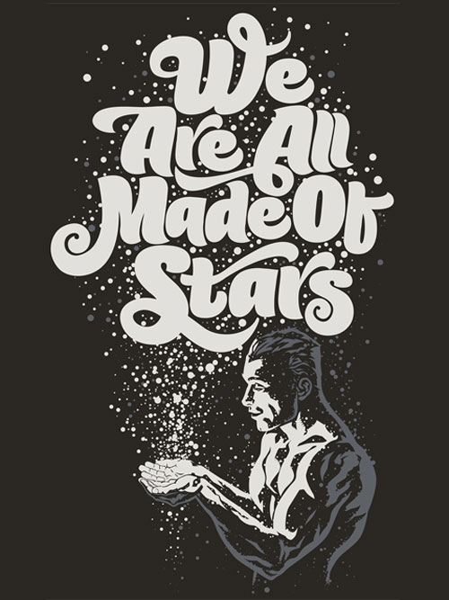 Typography Posters: We Are All Made Of Stars