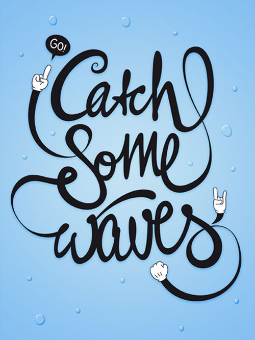 Typography Poster Designs: Go Catch Some Waves!