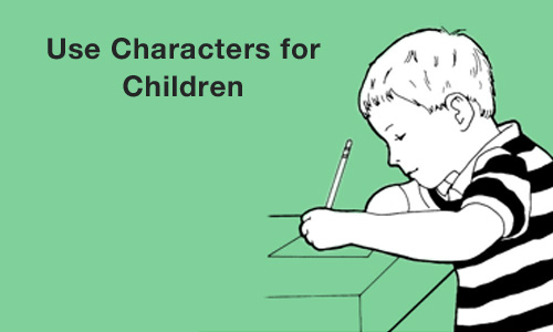 Use Characters for Children