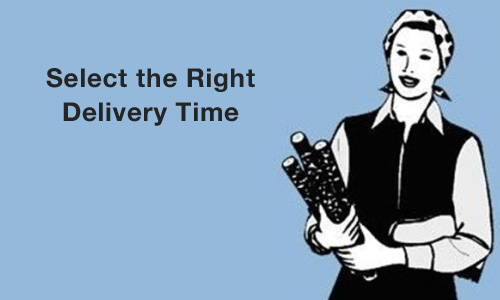 Select the Right Delivery Time