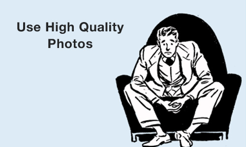 Use High Quality Photos