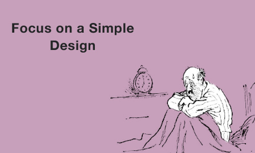 Focus on a Simple Design