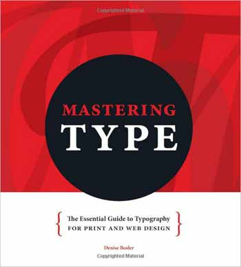 Mastering Type: The Essential Guide to Typography for Print and Web Design