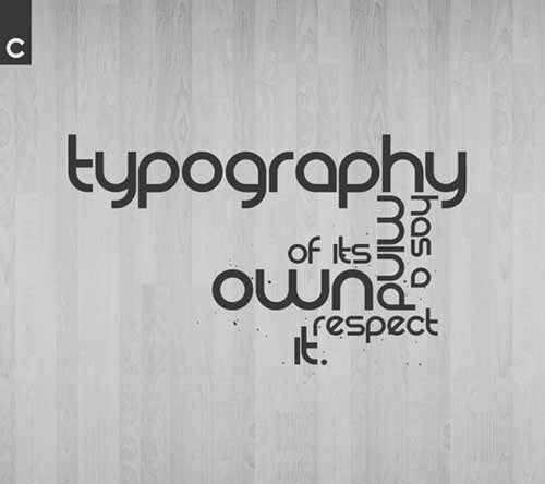 Typography has a mind of its own, respect it.