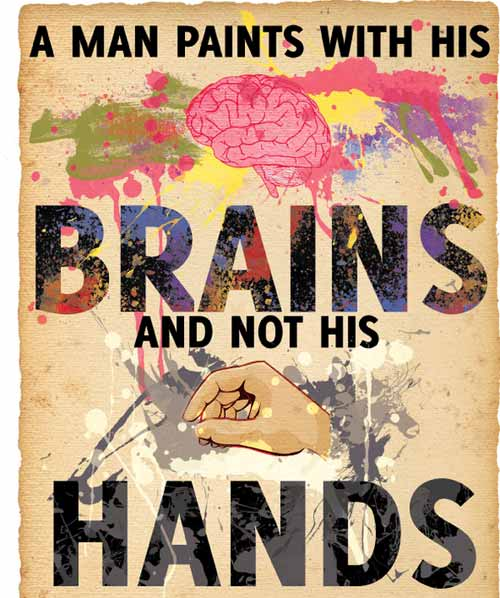 A man paints with his brains and not his hands