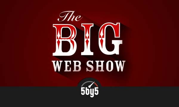 The Big Web Show by 5by5