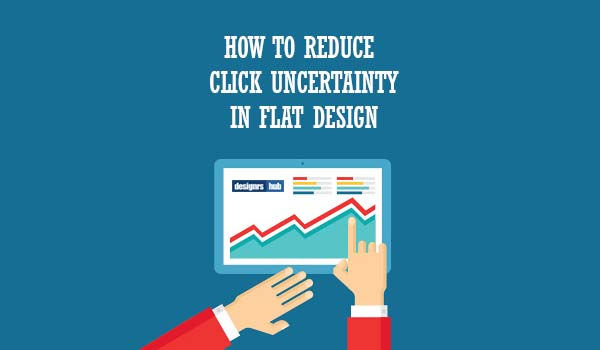 How to Reduce Click Uncertainty in Flat Design