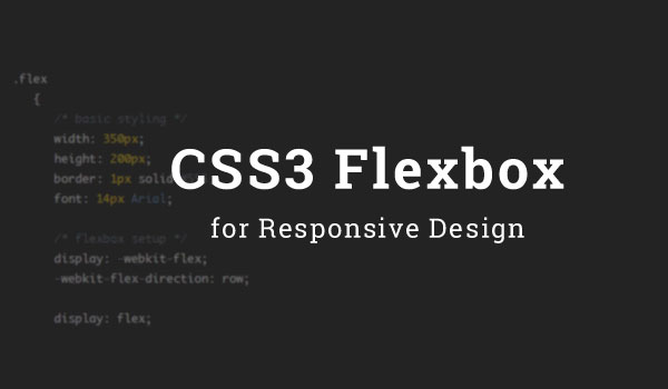 Understanding CSS3 Flexbox for Responsive Design