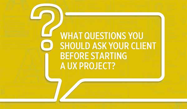 10 Questions You Should Ask Before Starting a UX Project